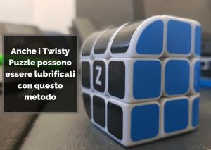 Ora sai Come Lubrificare il Cubo di Rubik e i Twisty puzzle