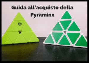 Guida all'acquisto della Pyraminx